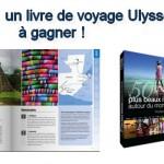 Concours : un livre de voyage Ulysse à gagner !