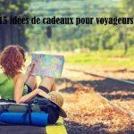15 idées de cadeaux pour voyageurs